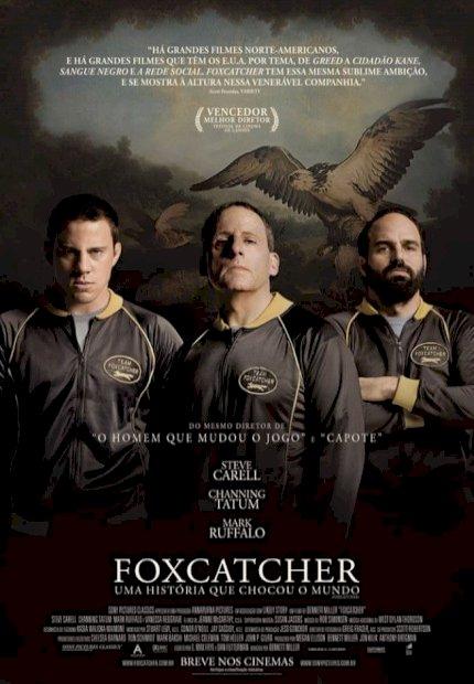 Foxcatcher - Uma História que Chocou o Mundo (Foxcatcher)