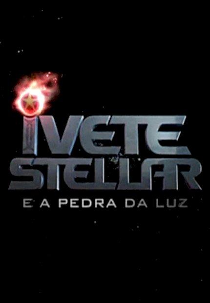 Ivete Stellar e a Pedra da Luz (Ivete Stellar e a Pedra da Luz)